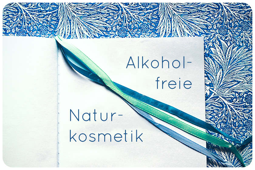 Naturkosmetik ohne Alkohol